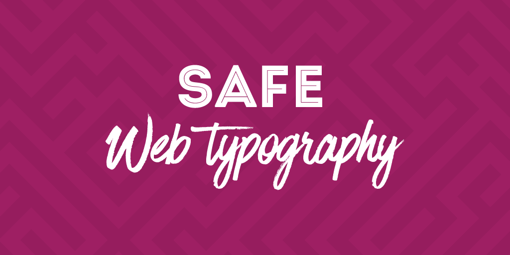 Safe Typography on the Web