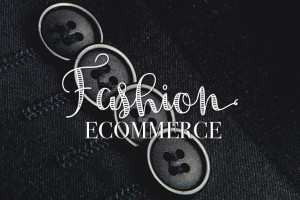 Magento E-commerce For Fashion Retailers - (Web designers London)